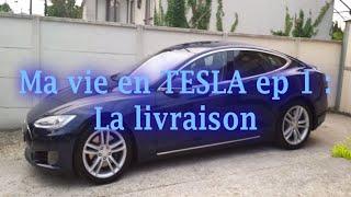 Ma vie en Tesla épisode 1 : la livraison