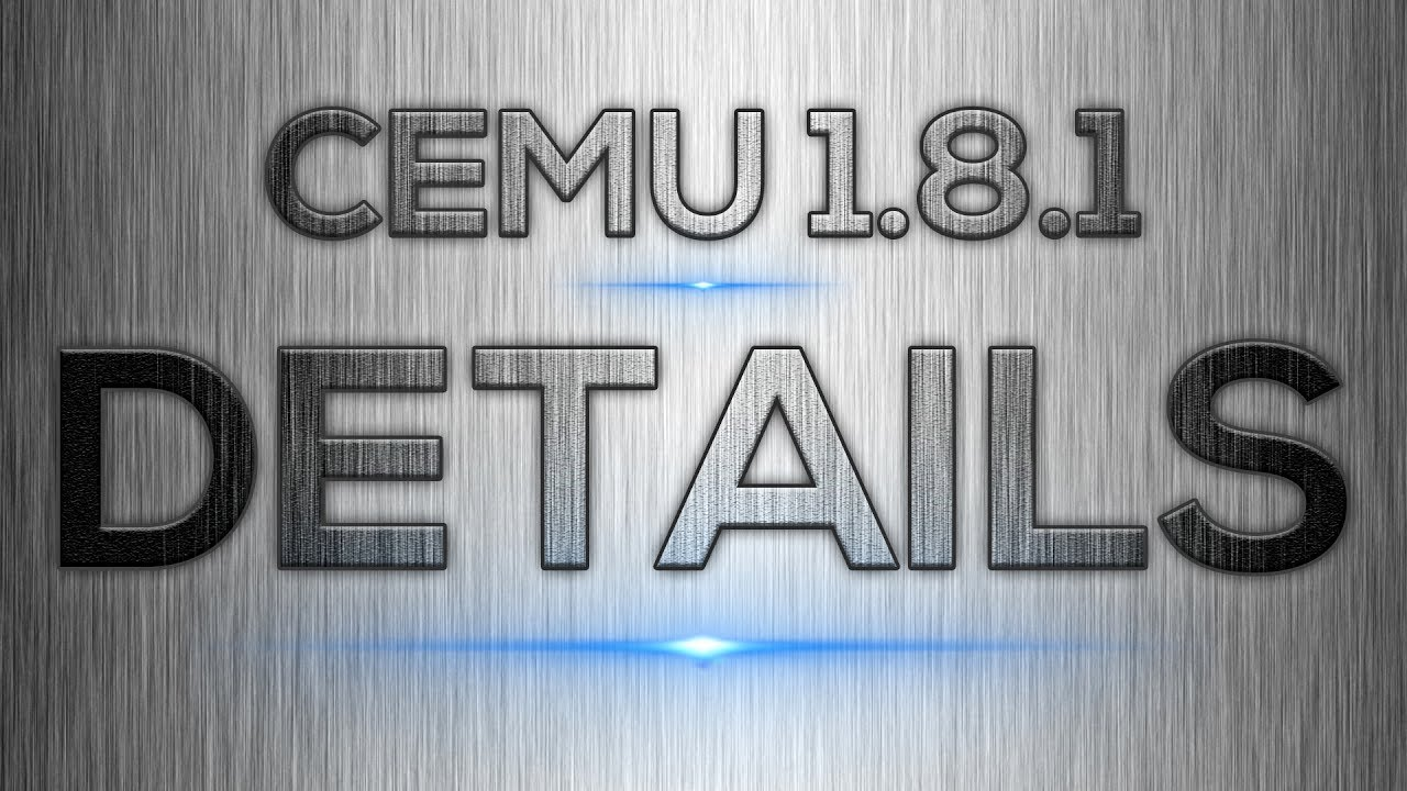 Cemu 1 8 1 | The Nitty Gritty Details
