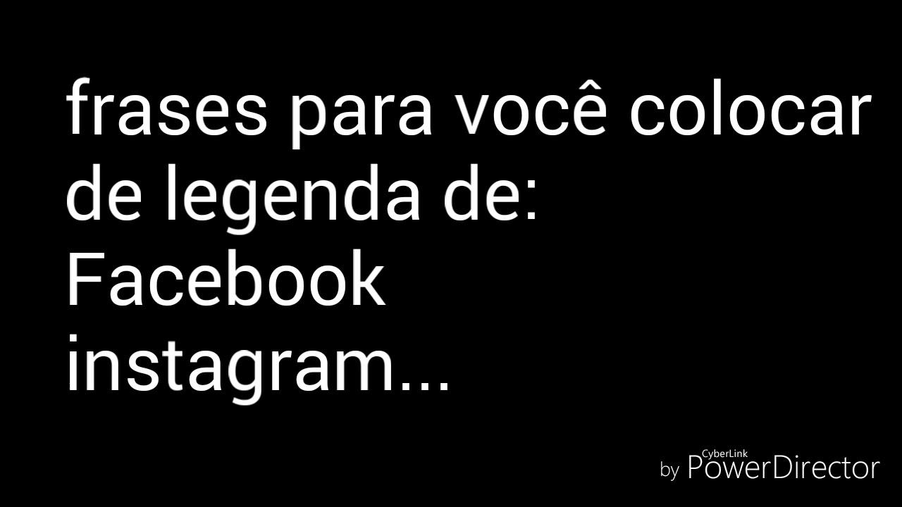 Frases Legais Pra Vc Colocar Em Legendas De Facebook Instagram