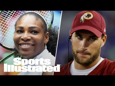 Serena Williams' Impact, Does Kirk Cousins Help Or Hurt The Vikings? | SI NOW | Sports Illustrated