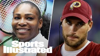 Serena Williams' Impact, Does Kirk Cousins Help Or Hurt The Vikings? | SI NOW | Sports Illustrated thumbnail