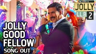 Jolly Good Fellow Video Song | Jolly LLB 2 | Akshay Kumar, Huma Qureshi