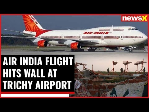 Air India flight hits wall at Trichy airport: 136 passengers onboard, all safe