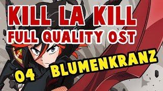 Repeat youtube video Kill la Kill OST - 04 - Blumenkranz (FULL QUALITY)