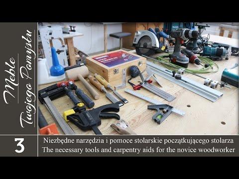 Cz. 2. Niezbędne narzędzia i pomoce stolarskie początkującego stolarza