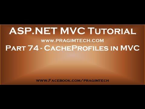 Part 74   CacheProfiles in mvc