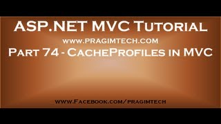 Part 74   CacheProfiles in mvc