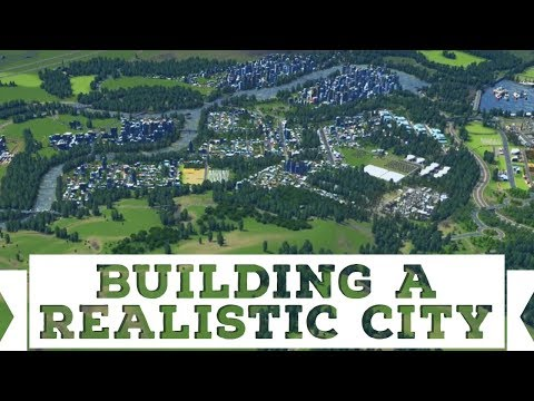 Building a Realistic City Cities Skylines