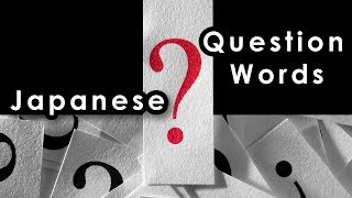 Japanese Question words ( with sentence examples)