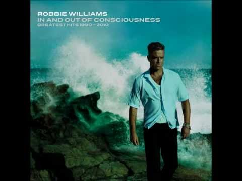 Robbie Williams - Let Me Entertain You - In And Out of Consciousness: Greatest Hits 1990-2010