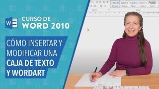 Word 2010: Insertar Cajas de texto y WordArt