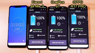 OPPO R17 PRO Vs OnePlus 6T vs Xiaomi Mi Mix 3 Battery Drain and Charge Test