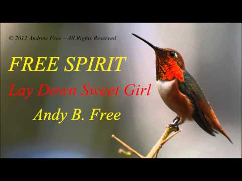 Andy B. Free - Lay Down Sweet Girl - Soft rock love song from album Free Spirit