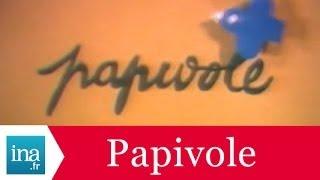 Papivole, l'émission culte - Archive INA