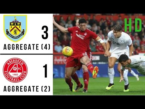 Burnley vs Aberdeen 3-1 Europa League Playoff Tie 2 [Highlights 2018] (COMPLETE)