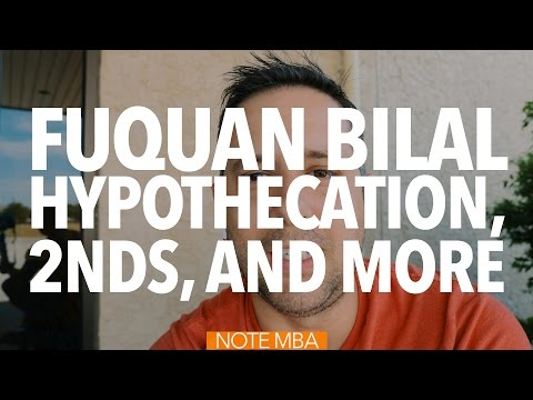Fuquan Bilal, Collateral Assignment & Hypothecation - Note Investing Podcast