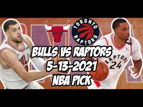 Chicago Bulls vs Toronto Raptors 5/13/21 Free NBA Pick and Prediction NBA Betting Tips