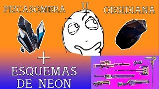 WHAT TO CHOOSE *PIZCASOMBRA OR OBSIDIANA?? * + INFORMATION NEON/FORTNITE SCHEMES SAVE THE WORLD