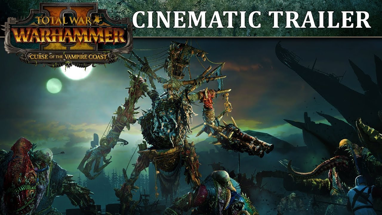 Total War: WARHAMMER 2 - Curse of the Vampire Coast Trailer