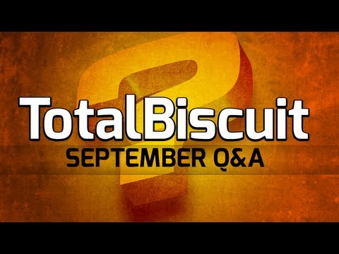 TotalBiscuit's Big September Q&A (some strong language)