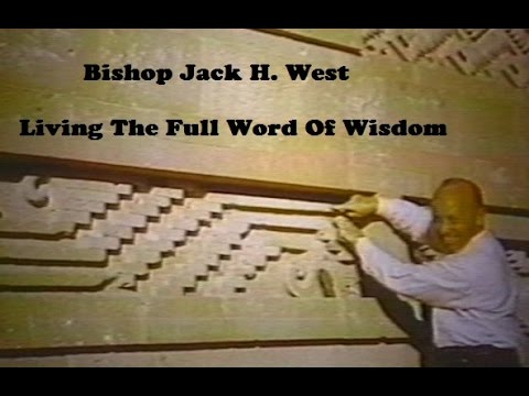 Living The Full Word Of Wisdom - Lecture By Bishop Jack H. West