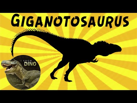 Giganotosaurus: Dinosaur of the Day