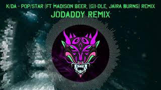 K/DA - POP/STARS (JODADDY Remix)