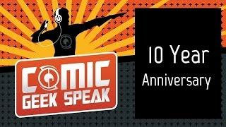 10th Anniversary of Comic Geek Speak - Comic Geek Speak - Episode 1542