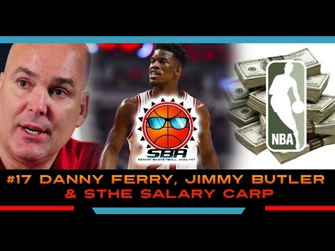 Danny Ferry, Jimmy Butler and, The Salary Cap