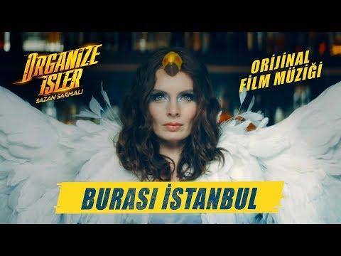 Organize İşler Sazan Sarmalı | Nil Karaibrahimgil - Burası İstanbul (Orijinal Film Müziği)