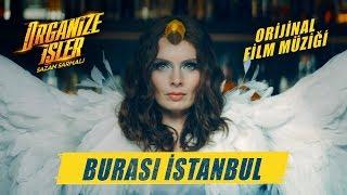 Organize İşler Sazan Sarmalı  Nil Karaibrahimgil - Burası İstanbul (Orijinal Film Müziği)