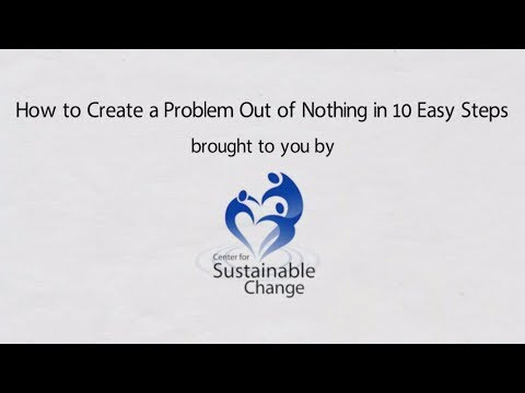 How to Create a Problem Out of Nothing in 10 Easy Steps
