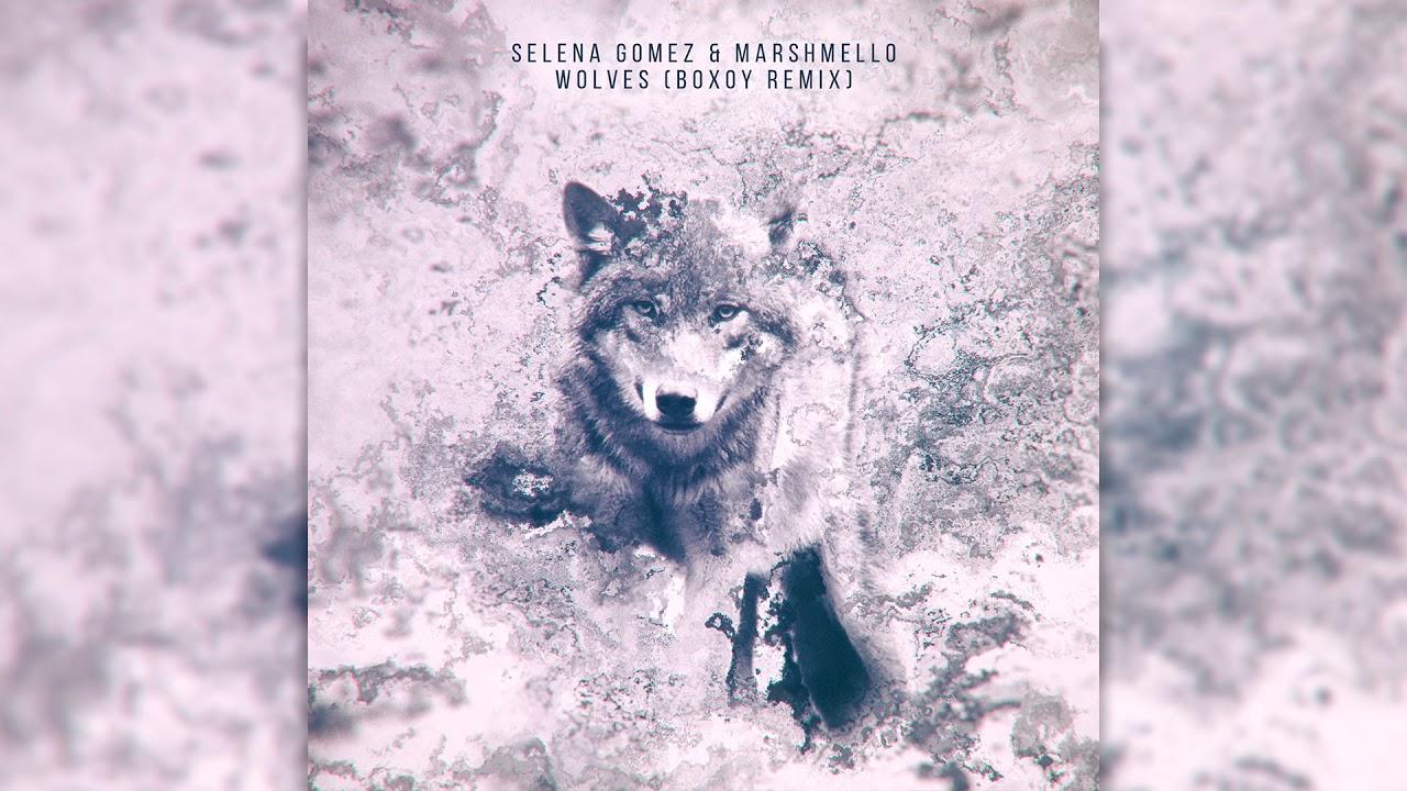 Download Selena Gomez & Marshmello - Wolves (BOXOY Remix) [FREE DOWNLOAD!]