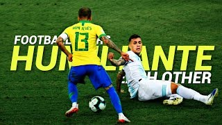 Football Stars Humiliate Each Other 2019