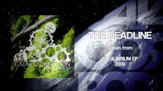 The Gaia Corporation - The Deadline
