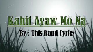 This Band Kahit Ayaw Mo Na HD Lyrics.mp3
