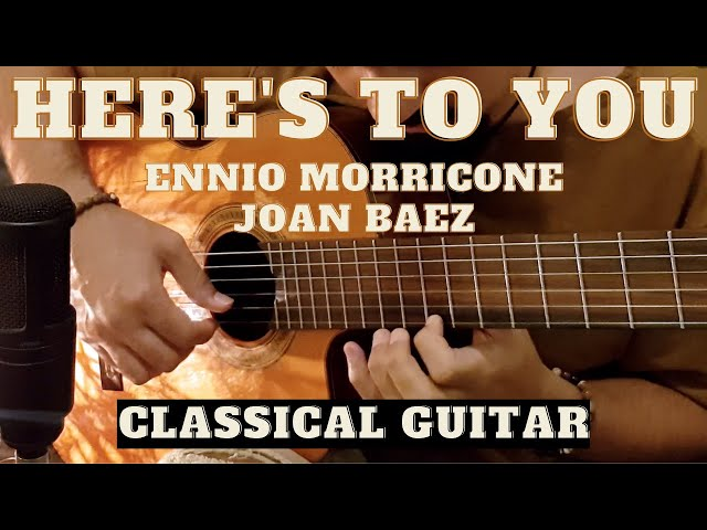 55. Here's To You (Ennio Morricone/Joan Baez) - Classical Guitar by Luciano Renan