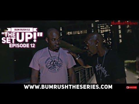 BUM RUSH S2 - EP 12 -