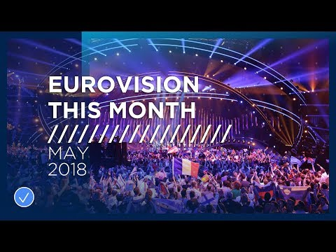 Eurovision This Month: May 2018