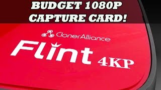 ClonerAlliance Flint 4KP Review | Best Budget 1080P 60FPS Capture Card? |