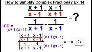 Algebra - Ch. 13: Complex Fractions (16 of 18) How to Simplify a Complex Fraction: Ex. 14