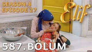 Elif 587. Bölüm | Season 4 Episode 27
