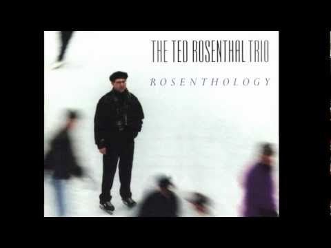 "Ted Rosenthal - ""Love Walked In"""