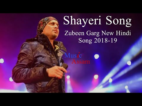 Shayeri Song by Zubeen Garg    Zubeen Garg New Hindi Song 2018-19