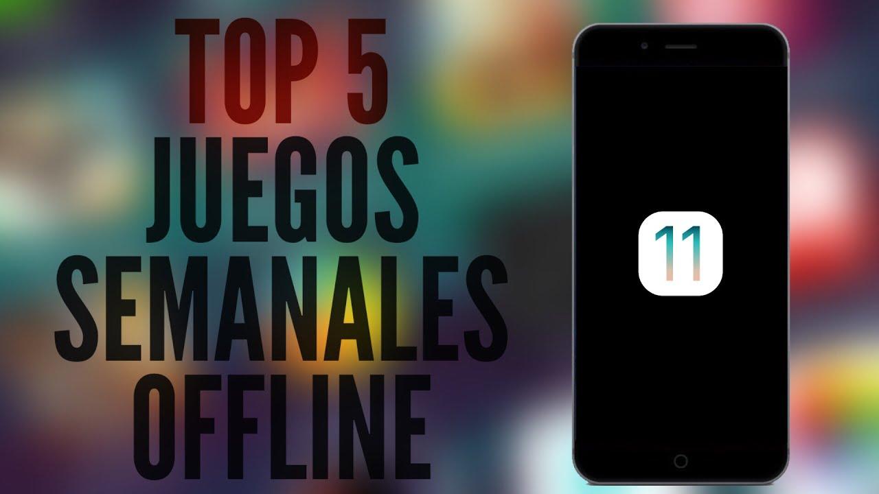 Top 5 Juegos Offline Sin Internet 2017 Ios 11 Para Iphone Ipad Y