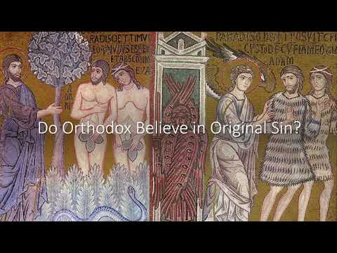 Do Orthodox Believe in Original Sin?