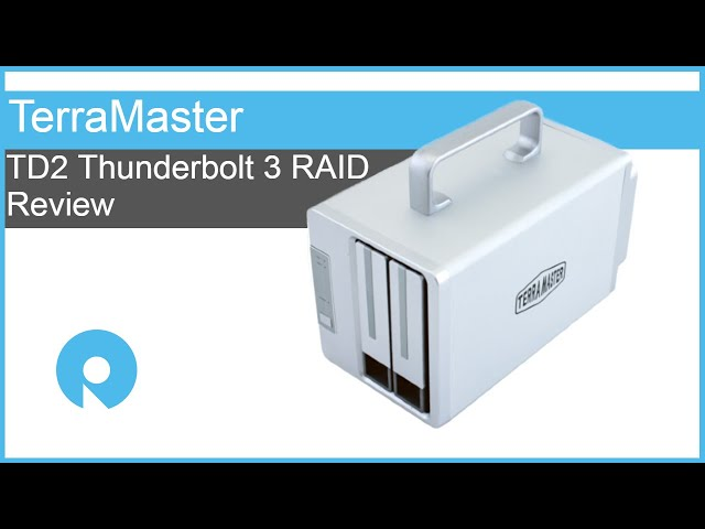 TerraMaster TD2 Thunderbolt 3 RAID Review