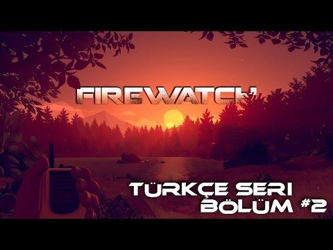 Firewatch Türkce #2 [Bu kizlar basa bela...]