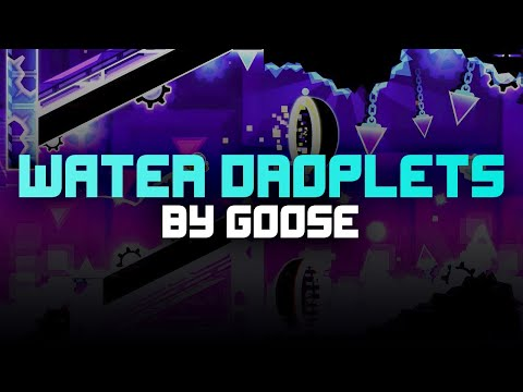 Geometry Dash - Water Droplets by Goose (Insane) (3 Coins)