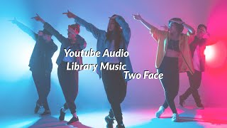 How To DANCE With Confidence & NOT Look Like A DORK : Two Face (Youtube Audio Library)